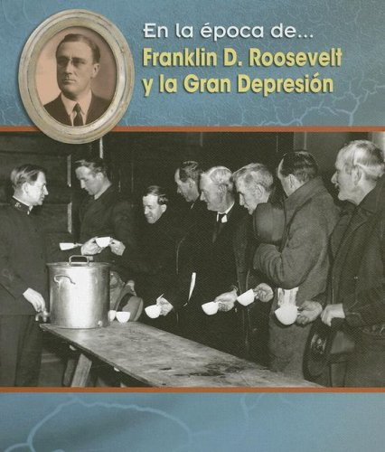 Franklin D. Roosevelt Y La Gran Depresion (En La Época De/ Life in the Time of) por Terri DeGezelle