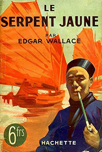 Le Serpent jaune  par Edgar  Wallace