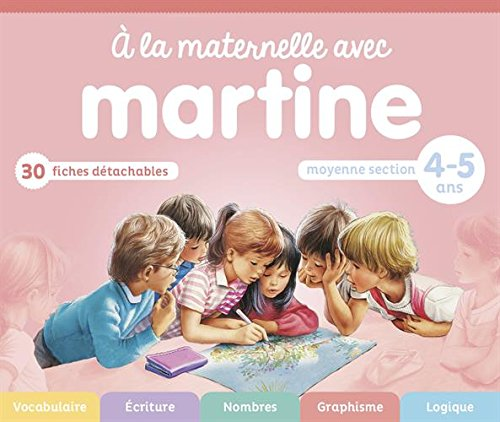A la maternelle avec Martine : Moyenne section 4-5 ans