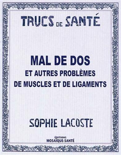 Mal de dos et autres problèmes de muscles et de ligaments par Sophie Lacoste