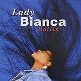 Songtexte von Lady Bianca - Rollin'