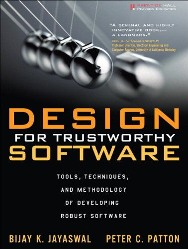 Design for Trustworthy Software: Tools, Techniques, and Methodology of Developing Robust Software (English Edition)
