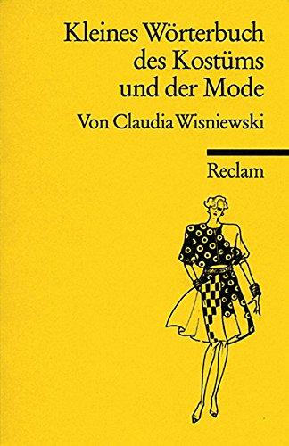 Kleines Wörterbuch des Kostüms und der Mode (Reclams -