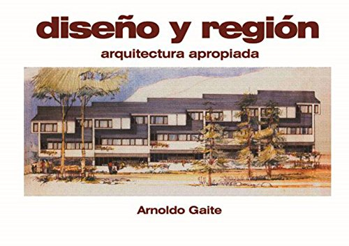 Diseno y region / Design and Region: Arquitectura Apropiada / Appropriate Architecture