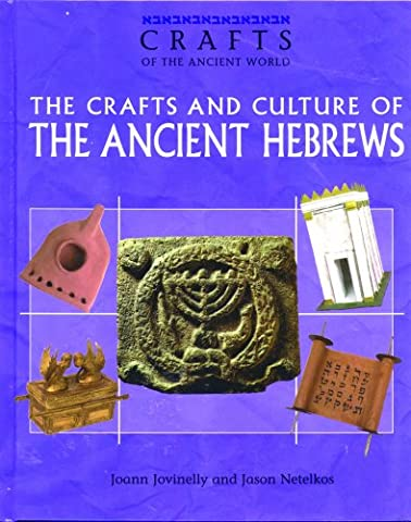 Crafts and Culture of the Ancient Hebrews (Crafts of the Ancient World)