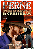 Crossdraw (A Herne the Hunter Western Book 8)