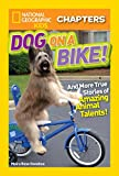 Best National Geographic Children's Books Children Chapter Books - National Geographic Kids Chapters: Dog on a Bike: Review