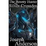 The Silver Crusader (Bounty Hunter Series Three, Book One) (English Edition)