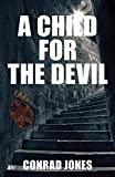 A Child for the Devil (Hunting Angels Diaries Book 1) by Conrad Jones