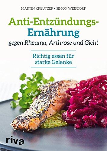 Anti-Entzündungs-Ernährung gegen Rheuma, Arthrose und Gicht: Richtig essen für starke Gelenke