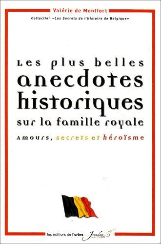 Les plus belles anecdotes historiques sur la famille royale : Amours, secrets et héroïsme
