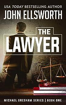 The Lawyer (Michael Gresham Series Book 2) (English Edition) par [Ellsworth, John]