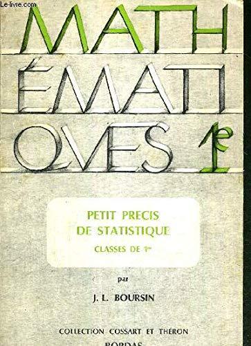 PETIT PRECIS DE STATISTIQUE - CLASSES DE 1re - COLLECTION DE MATHEMATIQUES par BOURSIN J.L. / COSSART E. / THERON P.