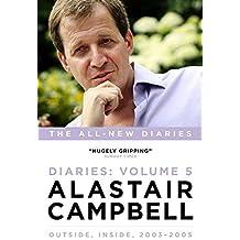 Diaries Volume 5: Outside, Inside, 2003-2005 (Alastair Campbell Diaries 5) by Alastair Campbell (2016-10-06)