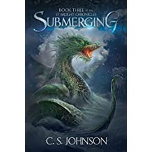 Submerging: An Epic Fantasy Adventure Series (The Starlight Chronicles Book 3) (English Edition)