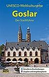 Goslar - Der Stadtführer: Ein Führer durch die alte Stadt der Kaiser, Bürger und Bergleute (Stadt- und Reiseführer)