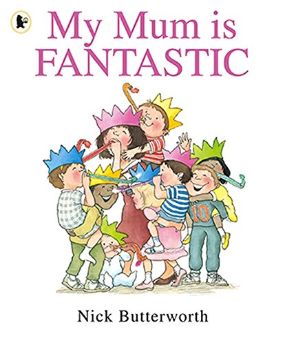 My Mum Is Fantastic (My Family Is...) por Nick Butterworth