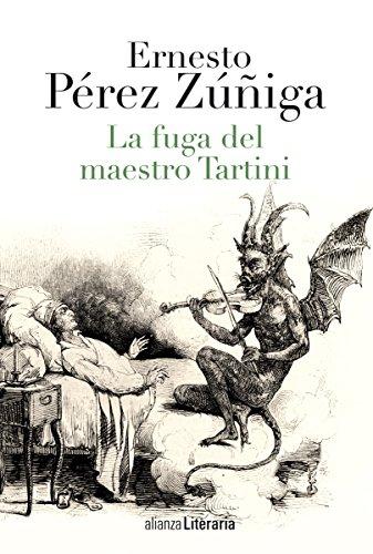 La fuga del maestro Tartini (Alianza Literaria (Al)) por Ernesto Pérez Zúñiga