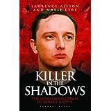 Killer in the Shadows: The Monstrous Crimes of Robert Napper