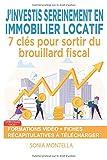 J'investis sereinement en immobilier locatif: 7 clés pour sortir du brouillard fiscal...