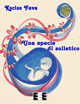 Una specie di solletico (Esperienze e Testimonianze) (Italian Edition) by [Fava, Kociss]