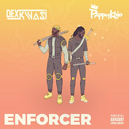Enforcer (feat. Pappy Kojo) [Explicit]