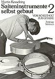 Saiteninstrumente selbst gebaut, Bd.2, Vom Scheitholt zur Gitarre (Zytglogge Werkbücher)