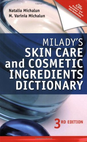 Dictionary Ingredient (Milady's Skin Care and Cosmetic Ingredients Dictionary by Natalia Michalun (2009-06-12))