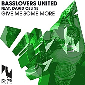 Basslovers United feat. David Celine -Give Me Some More