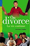 On divorce : la vie continue / Véronique Corgibet | Corgibet, Véronique (1959-....). Auteur