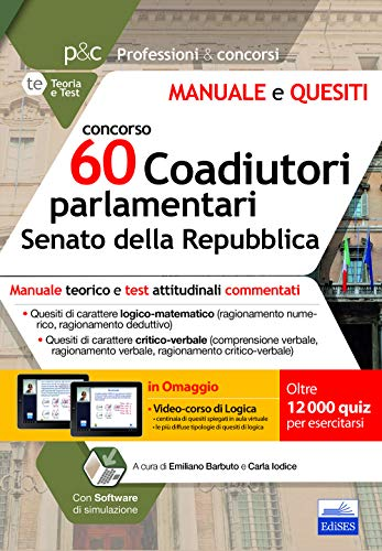 concorso 60 Coadiutori parlamentari Senato della Repubblica: Manuale teorico e test attitudinali commentati
