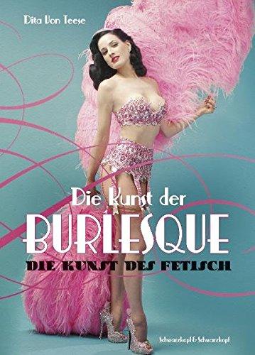 Die Kunst der Burlesque - Die Kunst des Fetisch