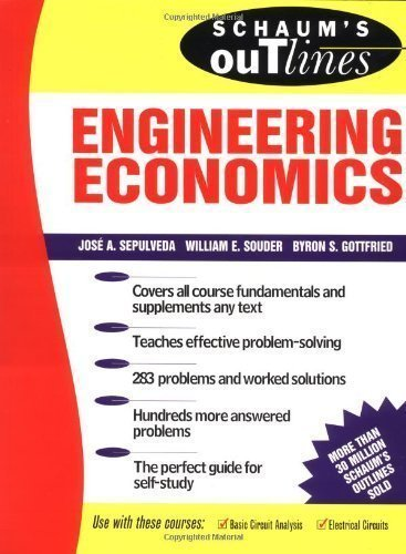 Schaum's Outline of Engineering Economics 1st (first) Edition by Sepulveda, Jose, Souder, William, Gottfried, Byron published by McGraw-Hill (1984)