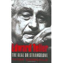 Edward Teller: The Real Dr Strangelove