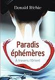 Paradis éphémères : A travers l'Orient