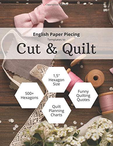 English Paper Piecing Templates to Cut & Quilt: Including Over 500 1.5