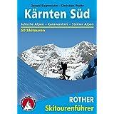Kärnten Süd. Julische Alpen - Karawanken - Steiner Alpen. 50 Skitouren (Rother Skitourenführer)