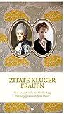 Zitate kluger Frauen: Von Anna Amalia bis Sibylle Berg. Herausgegeben von Jutta Heinz