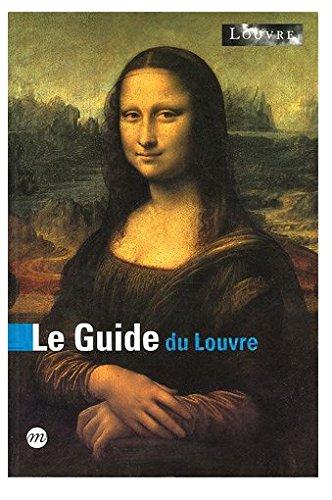 Le Guide du Louvre par Anne Sefrioui, Bérénice Geoffroy-Schneiter, Manuel Jover