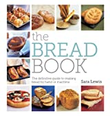 BY Lewis, Sara ( Author ) [ THE BREAD BOOK: THE DEFINITIVE GUIDE TO MAKING BREAD BY HAND OR MACHINE - STREET SMART ] Nov-2014 [ Paperback ]