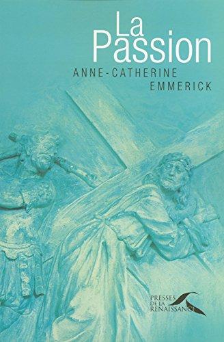 La Passion par Anne-Catherine Emmerick, Joachim Bouflet