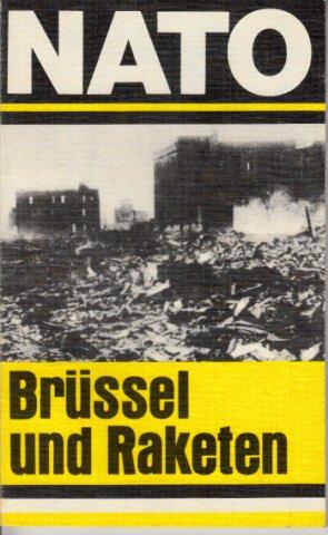 NATO - Brüssel und Raketen. Hrsg. vom Institut für Internationale Beziehungen der Akademie für Staats- und Rechtswissenschaften der DDR.