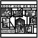 Root Hog Or Die-100 Years,100 So [Vinyl LP]