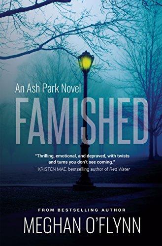 Famished: An Ash Park Novel (Volume 1) (English Edition) par [O'Flynn, Meghan]