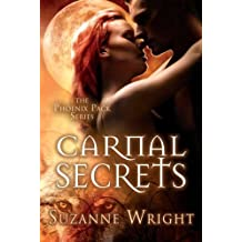 Carnal Secrets (The Phoenix Pack Series) by Suzanne Wright (2014-02-11)