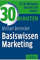 30 Minuten Basiswissen Marketing Kindle Ausgabe