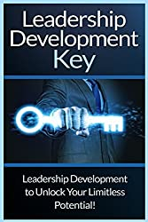 Leadership Development Key: The Ultimate Guide To Leadership: Develop Self Confidence, Become A Great Leader, And Unlock Your Limitless Potential! by Ryan Cooper (2015-11-22)