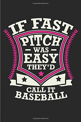 If Fast Pitch Was Easy They'd Call It Baseball: Softball 6x9 120 Page Sports Journal Lined Paper, Diary, Notebook por Athletic Print