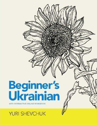 Beginner's Ukrainian with Interactive Online Workbook (Ukrainian Edition) by Yuri Shevchuk (2011-08-30)