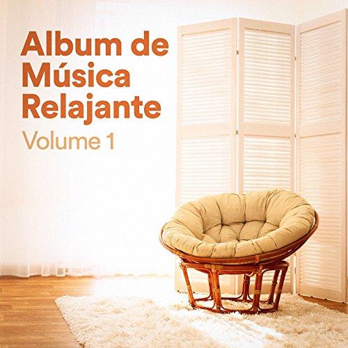 Album de Música Relajante, Vol. 1 (Música Chill Out de Relajación Zen...